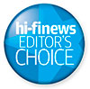 Hi-Fi News «EDITOR'S CHOICE»